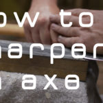 How to sharpen an axe!